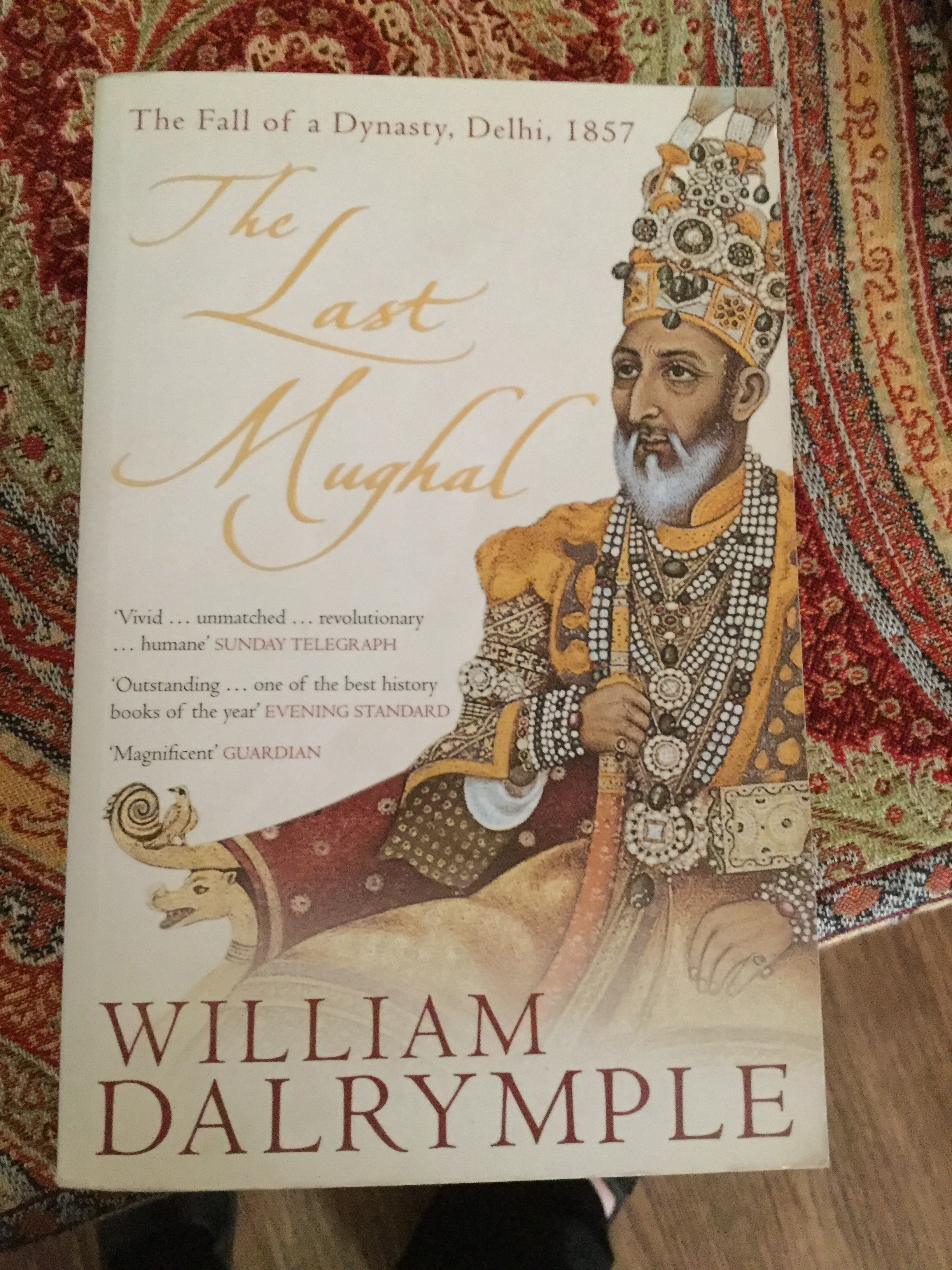 The Last Mughal : The Fall of a Dynasty, Delhi, 1857